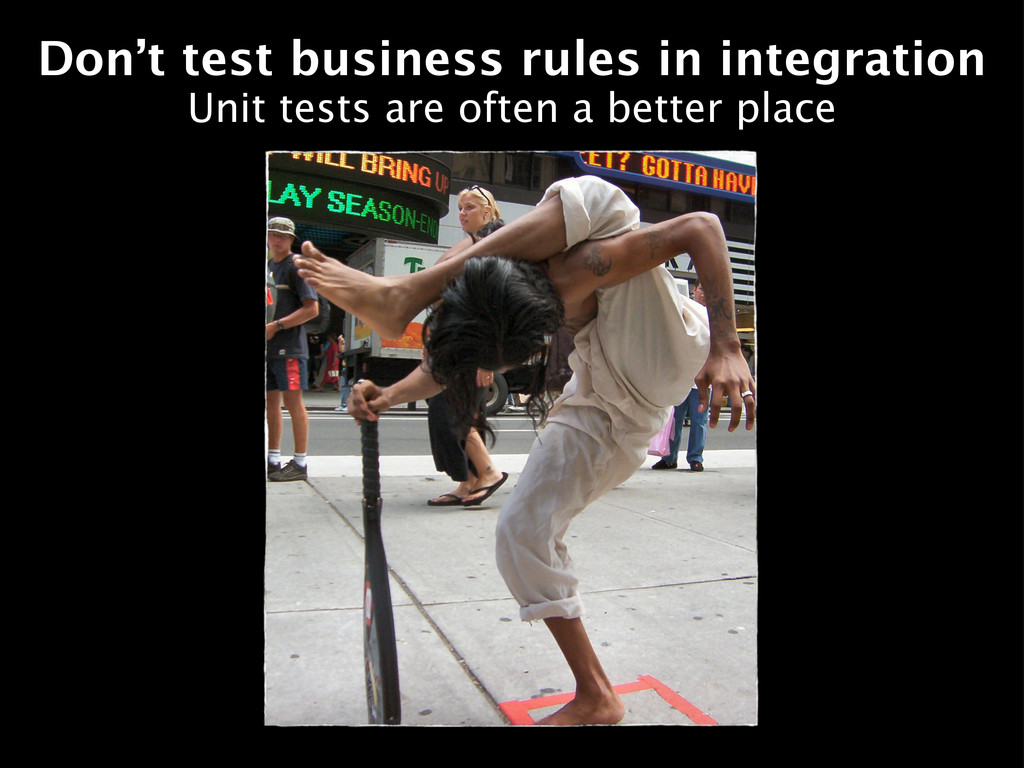 Don't test business rules in integration Unit t...