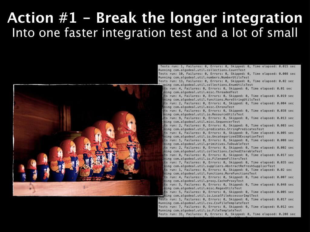 Action #1 - Break the longer integration Into o...