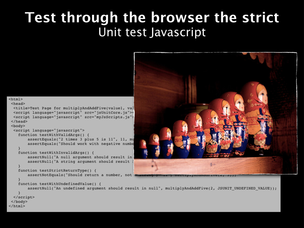 Test through the browser the strict Unit test J...