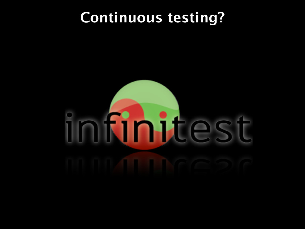 Continuous testing?