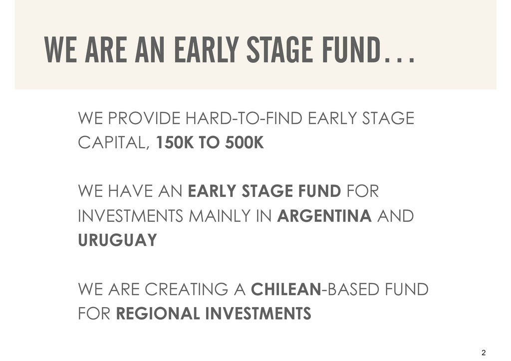 WE PROVIDE HARD-TO-FIND EARLY STAGE CAPITAL, 15...