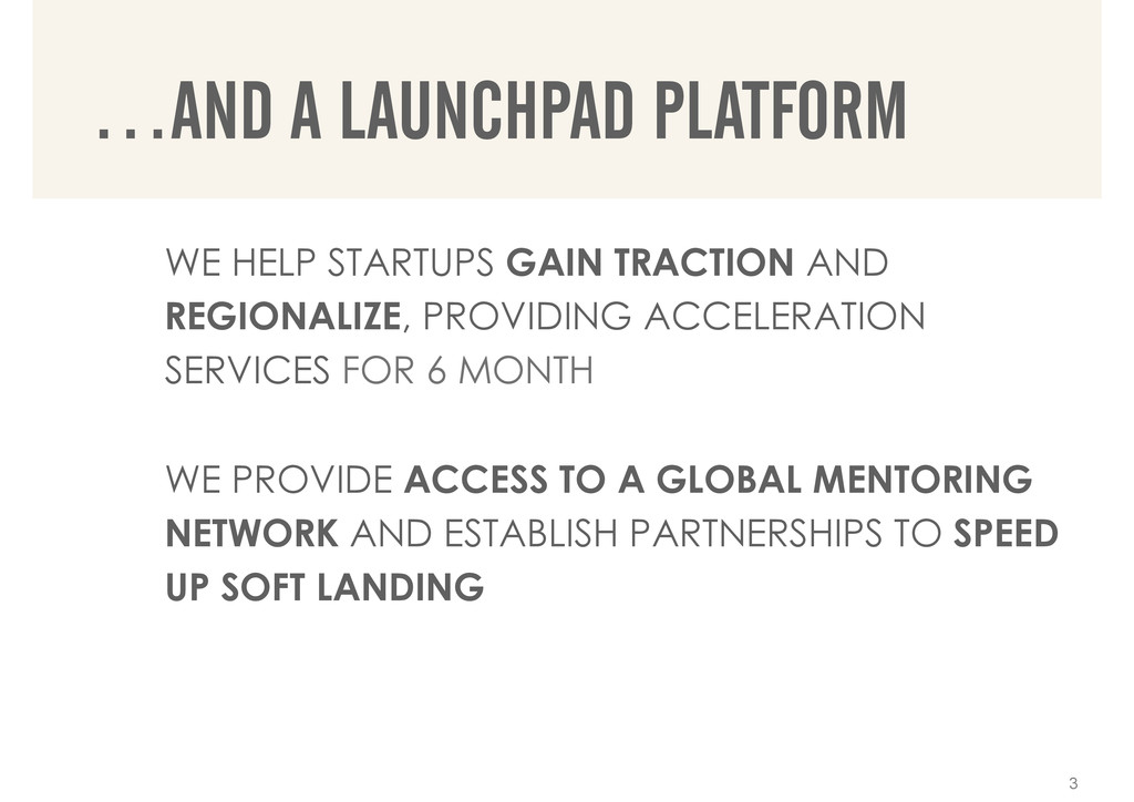WE HELP STARTUPS GAIN TRACTION AND REGIONALIZE,...