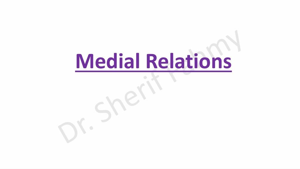 Medial Relations
