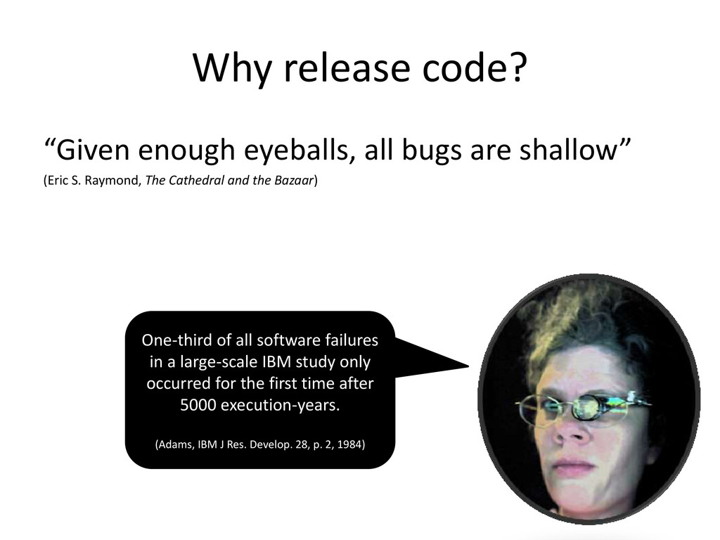 "Why release code? ""Given enough eyeballs, all b..."