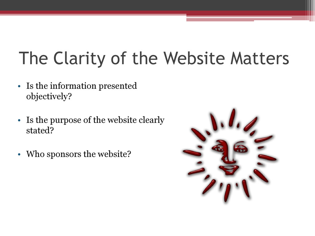 The Clarity of the Website Matters • Is the inf...