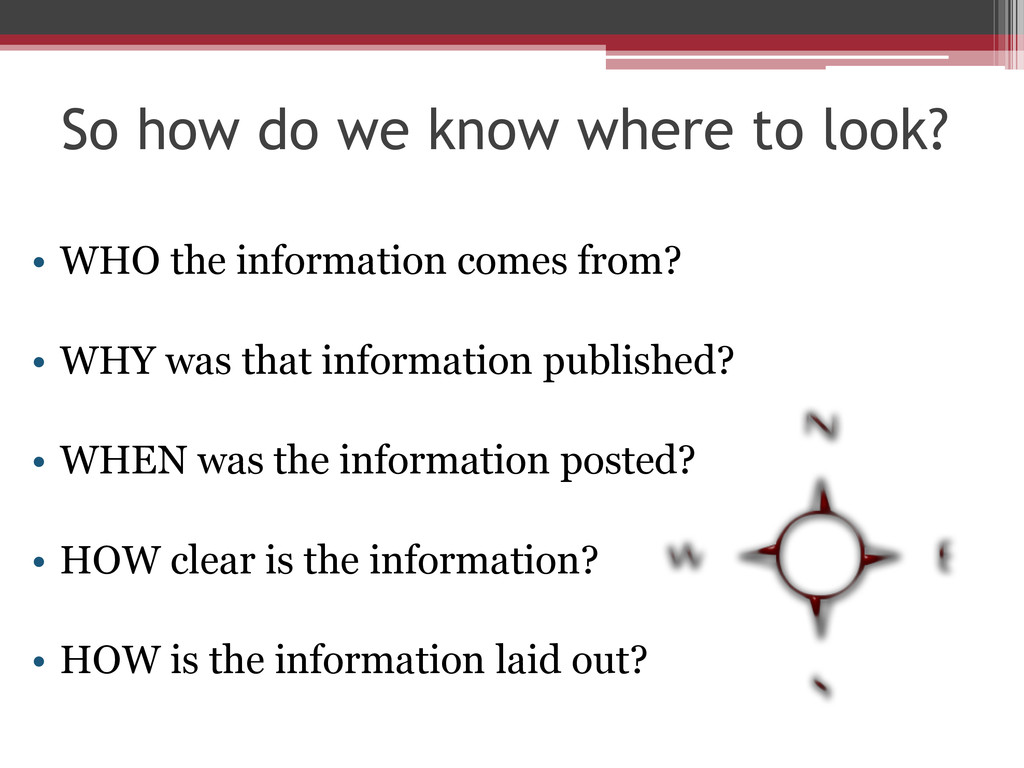 So how do we know where to look? • WHO the info...