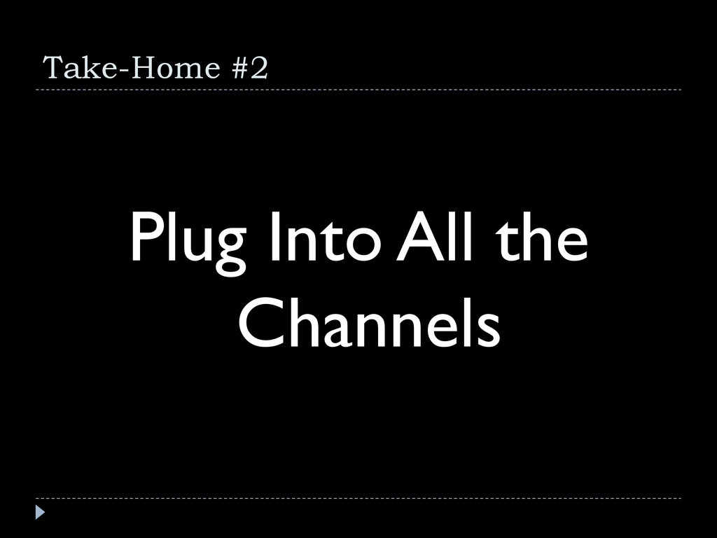 Take-Home #2 Plug Into All the Channels
