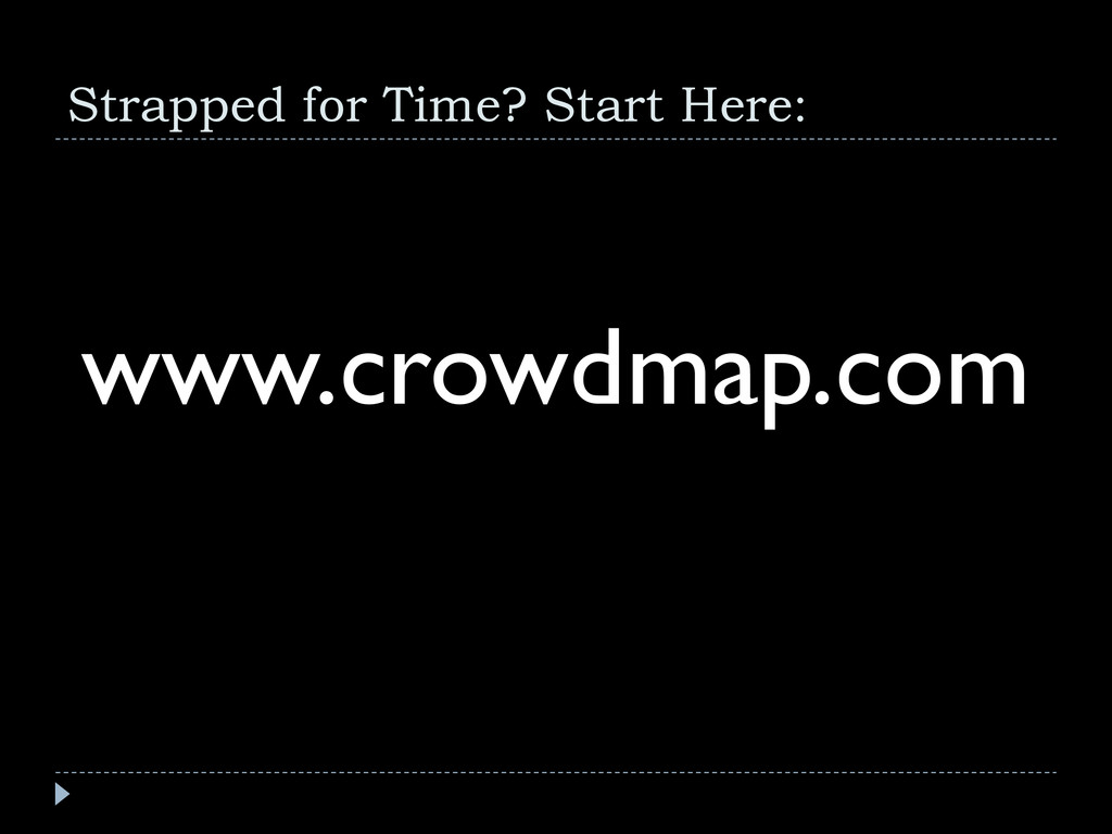 Strapped for Time? Start Here: www.crowdmap.com