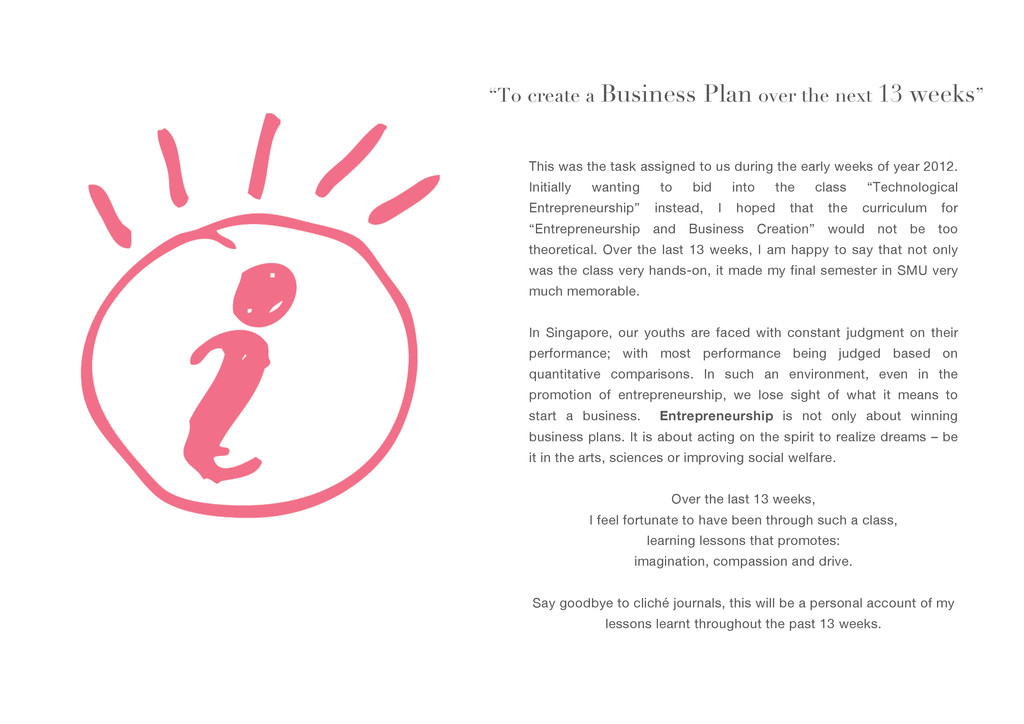 """To create a Business Plan over the next 13 wee..."