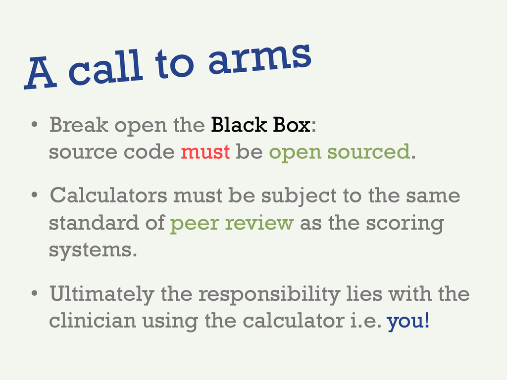 A call to arms •  Break open the Black Box: sou...