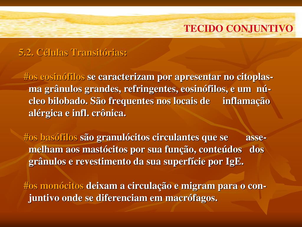 5.2. Células Transitórias: #os eosinófilos se c...