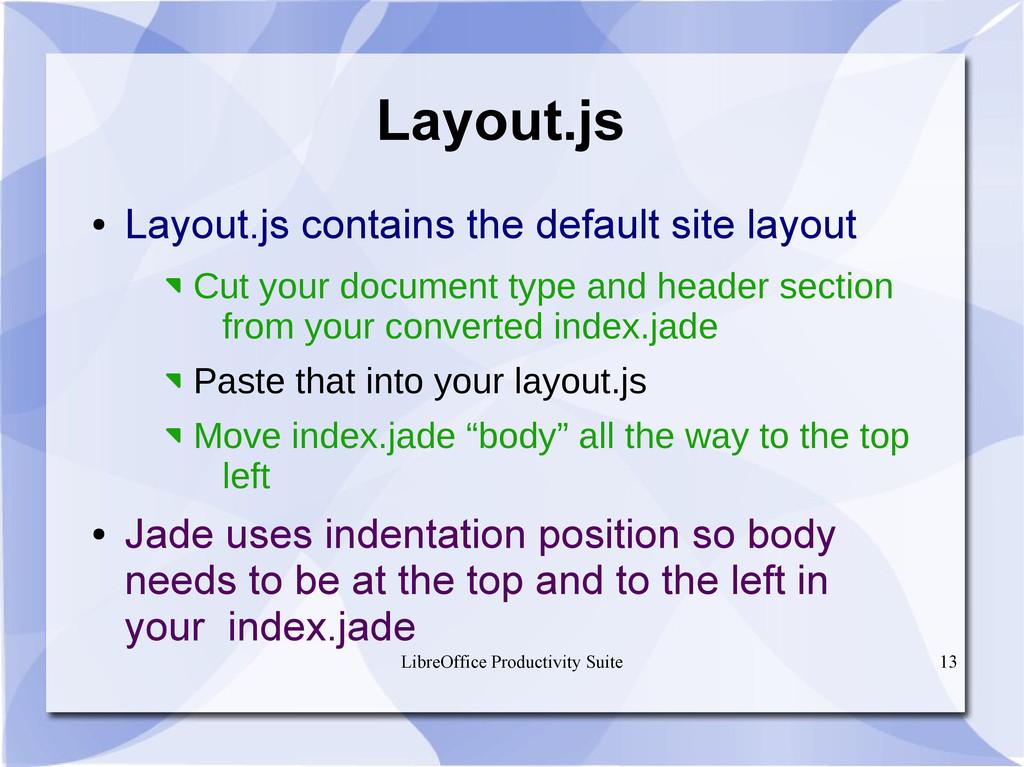 LibreOffice Productivity Suite 13 Layout.js ● L...