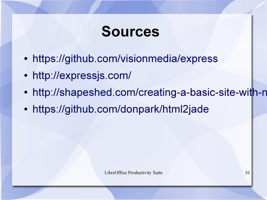 LibreOffice Productivity Suite 16 Sources ● htt...