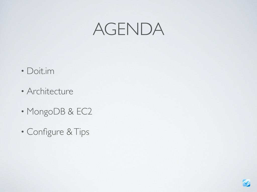 AGENDA • Doit.im • Architecture • MongoDB & EC2...