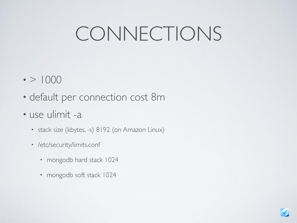 CONNECTIONS • > 1000 • default per connection c...