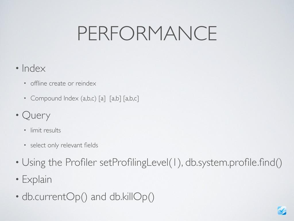 PERFORMANCE • Index • offline create or reindex ...