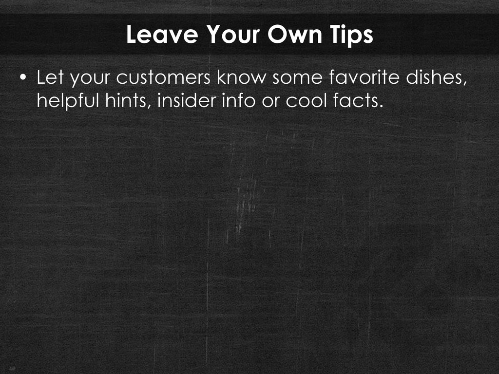 Leave Your Own Tips • Let your customers know s...