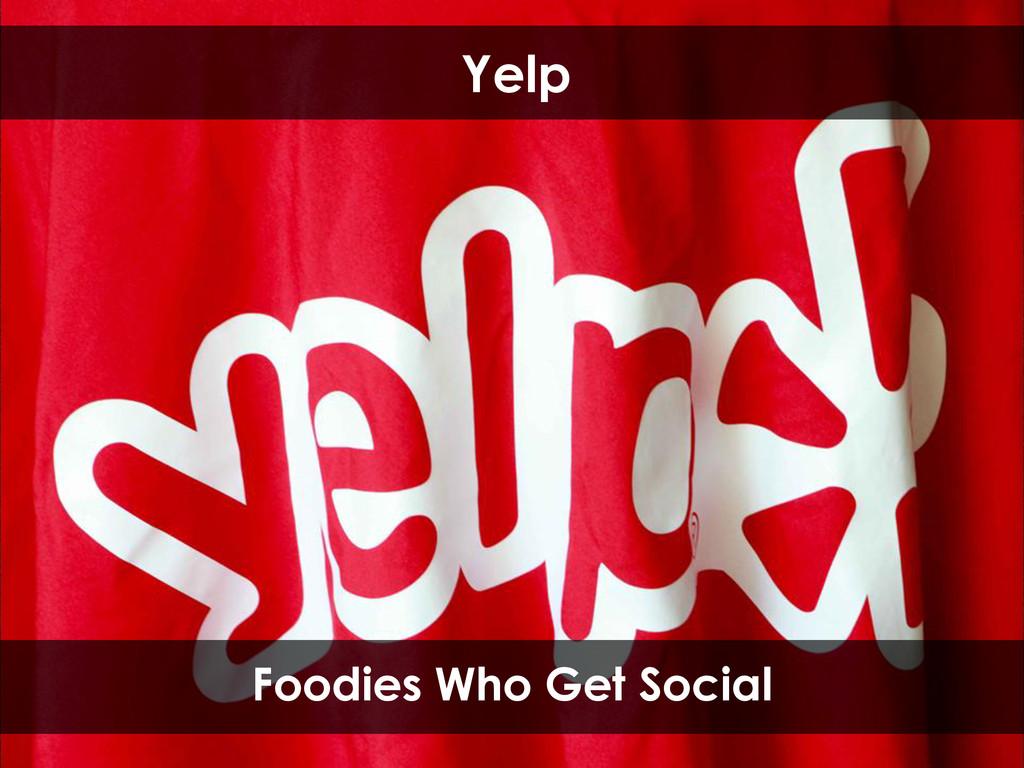 Yelp Foodies Who Get Social