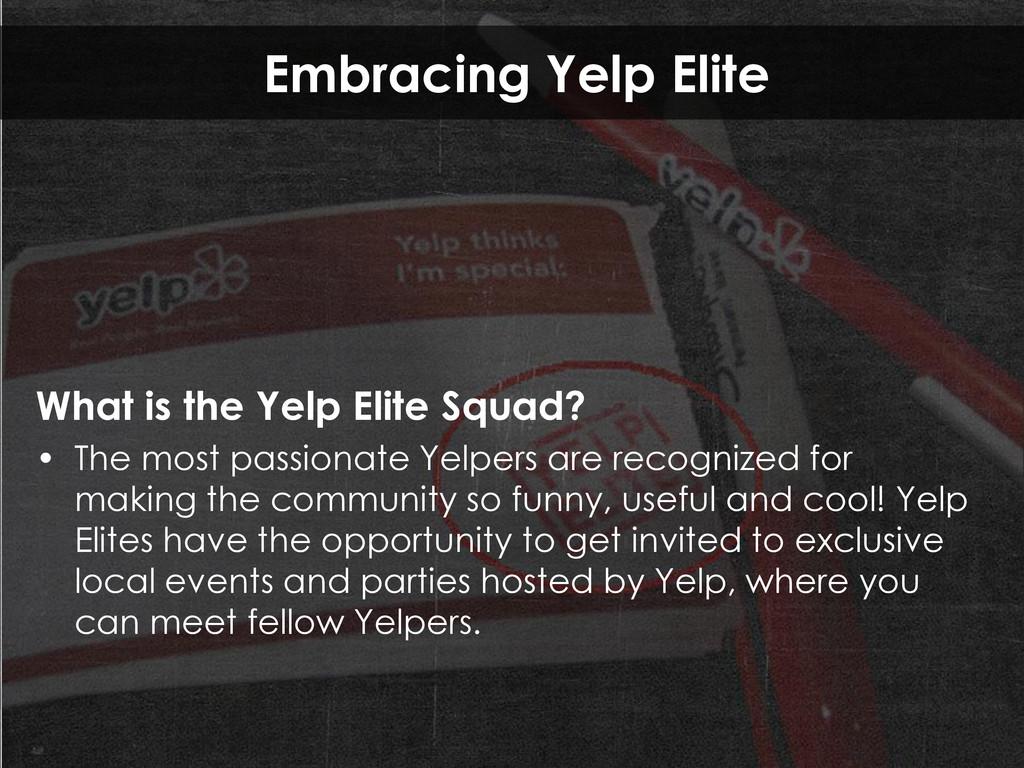 Embracing Yelp Elite What is the Yelp Elite Squ...