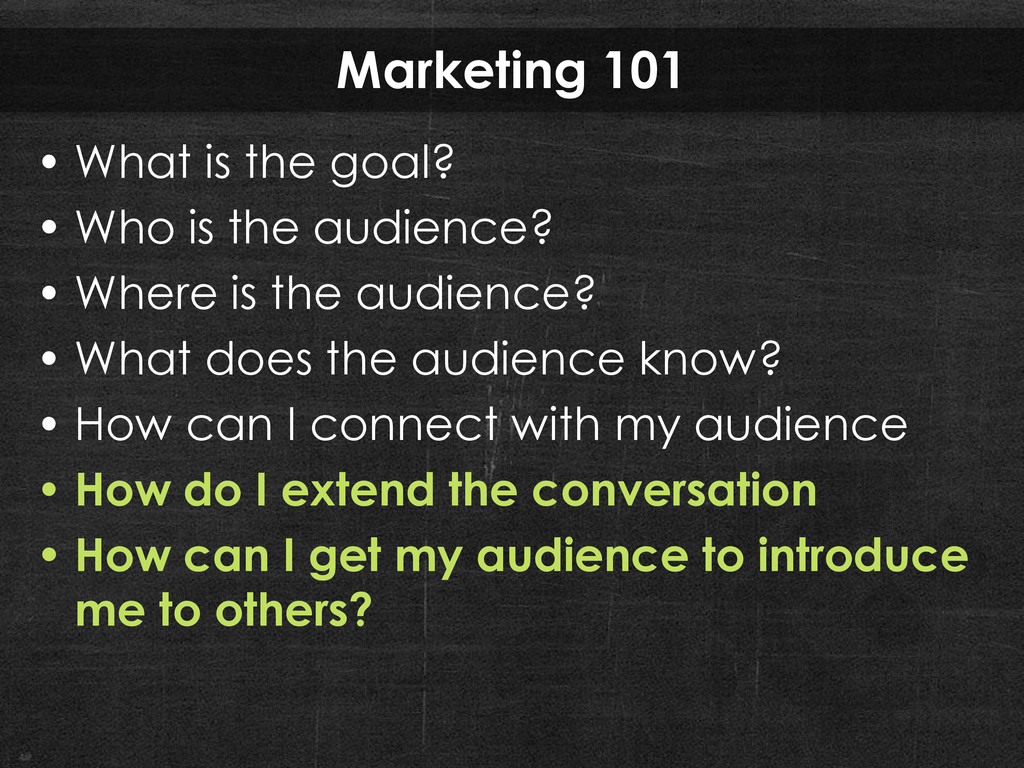 Marketing 101 • What is the goal? • Who is the ...
