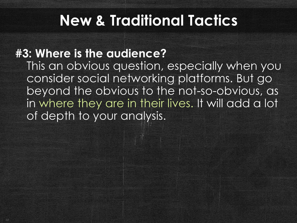 New & Traditional Tactics #3: Where is the audi...