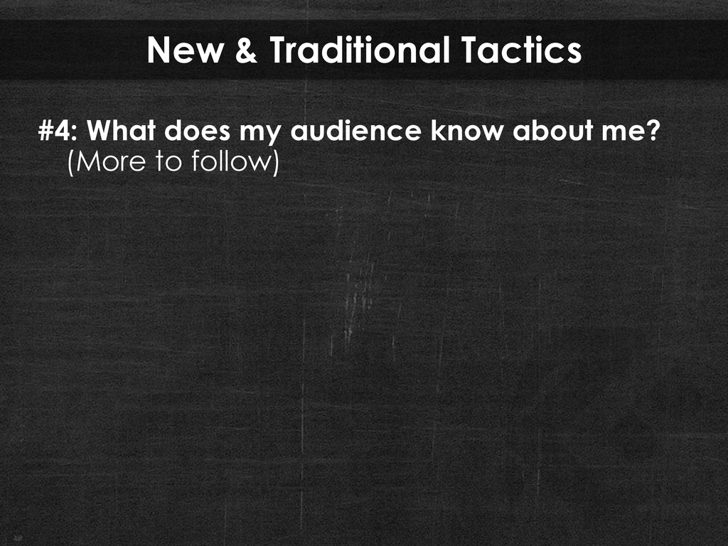 New & Traditional Tactics #4: What does my audi...
