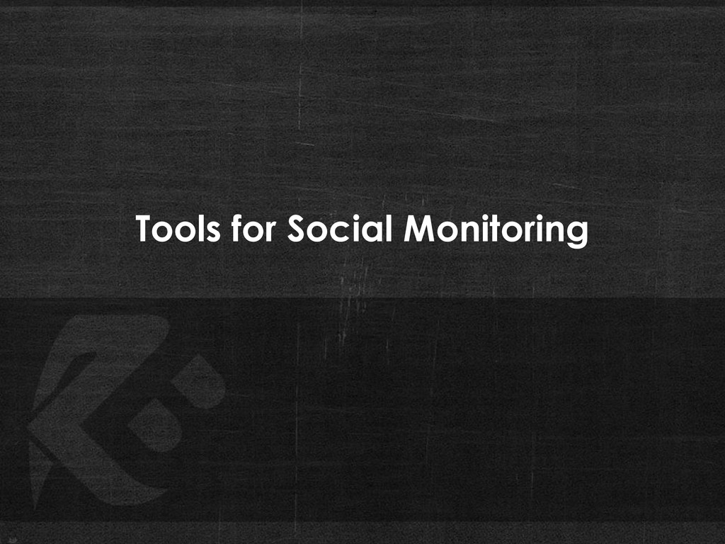 Tools for Social Monitoring