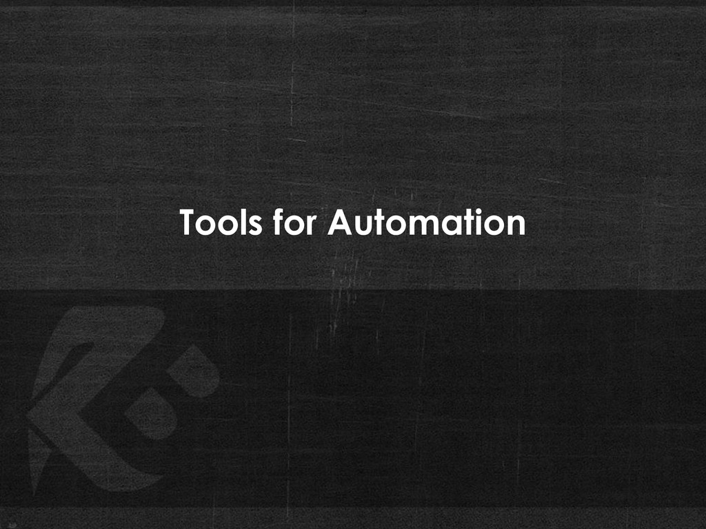 Tools for Automation