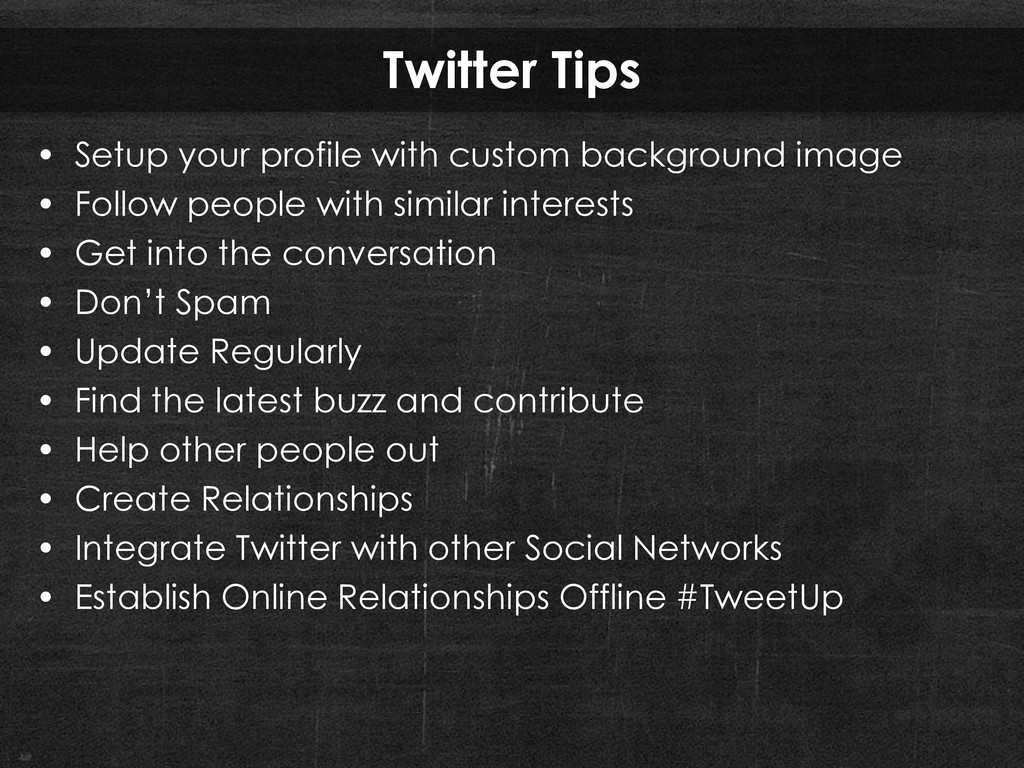 Twitter Tips • Setup your profile with custom b...