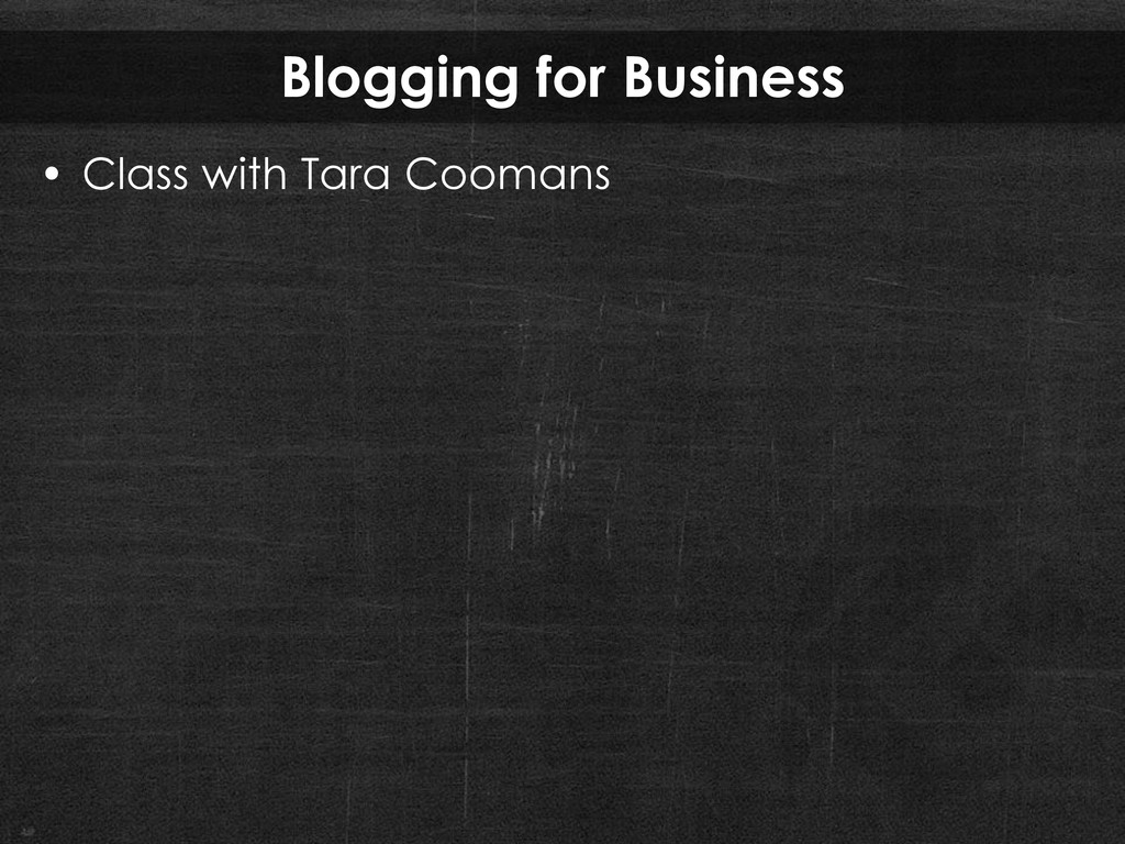 Blogging for Business • Class with Tara Coomans