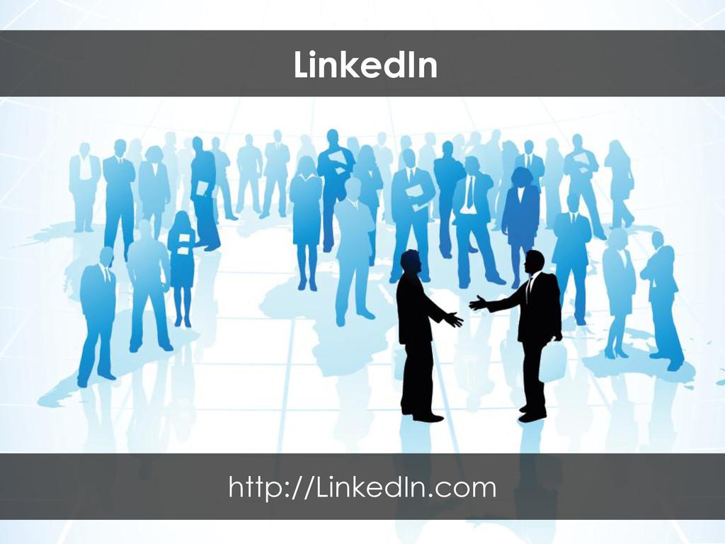 LinkedIn http://LinkedIn.com