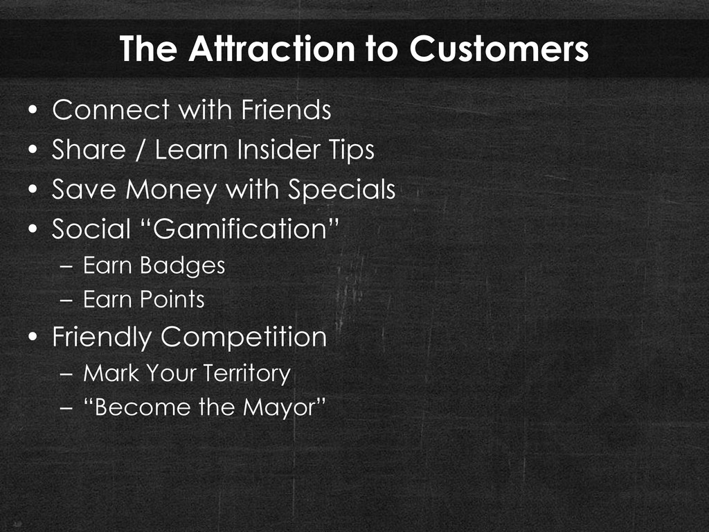 The Attraction to Customers • Connect with Frie...