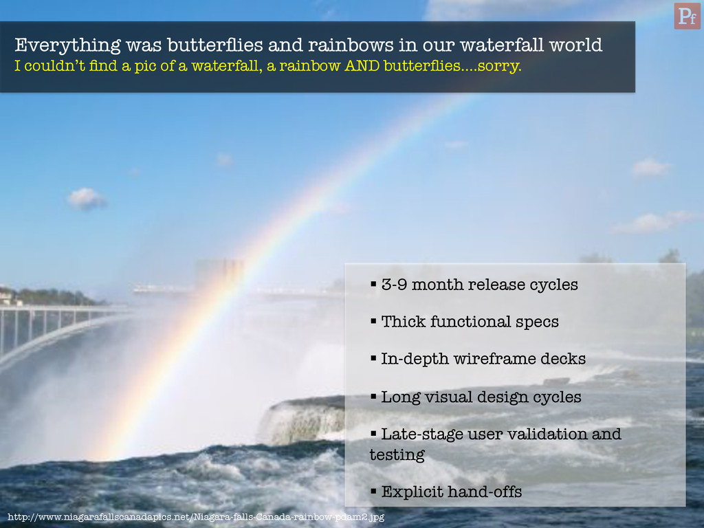 Everything was butterflies and rainbows in our w...