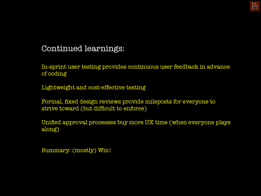 Continued learnings:  In-sprint user testing ...
