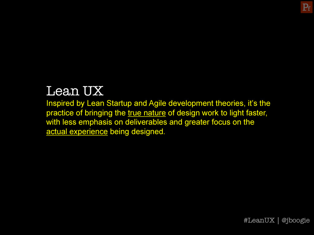 Lean UX Inspired by Lean Startup and Agile dev...