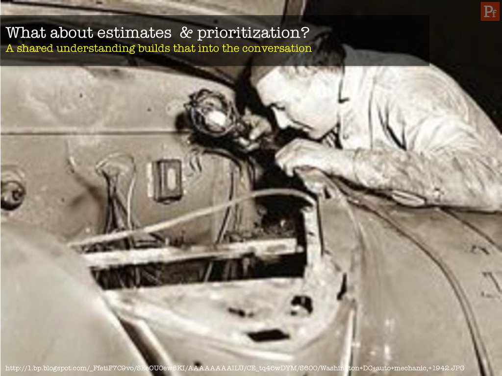 What about estimates & prioritization? A share...