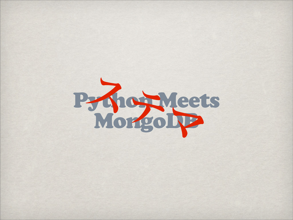 Python Meets MongoDB εςϚ