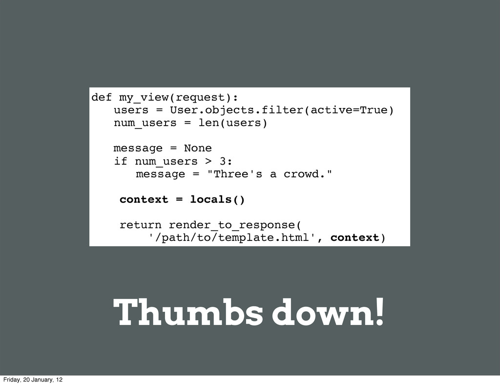 def my_view(request): ! users = User.objects.fi...