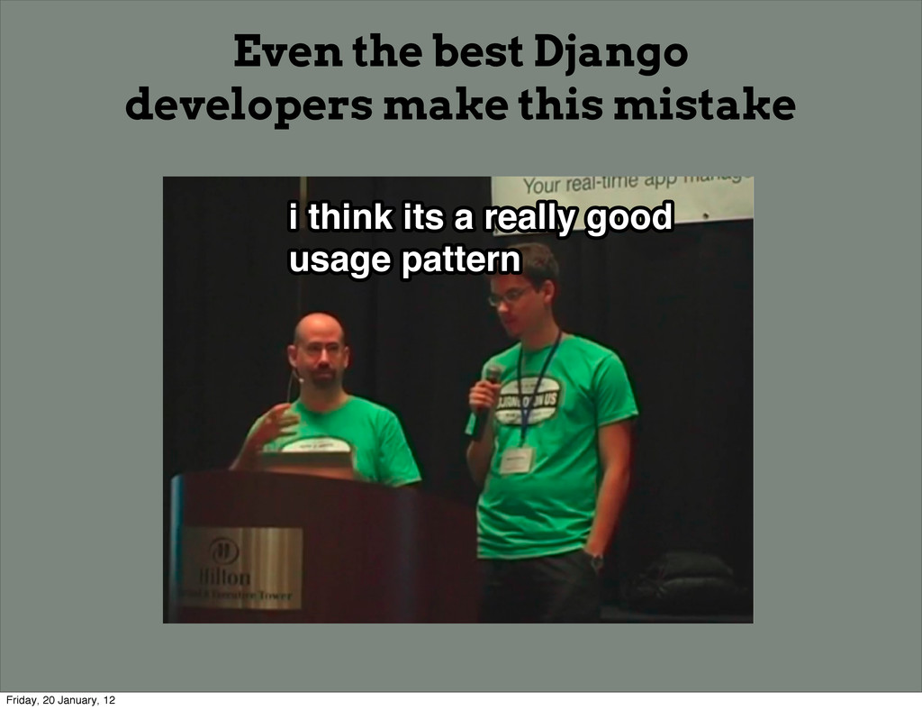 i think its a really good usage pattern i think...