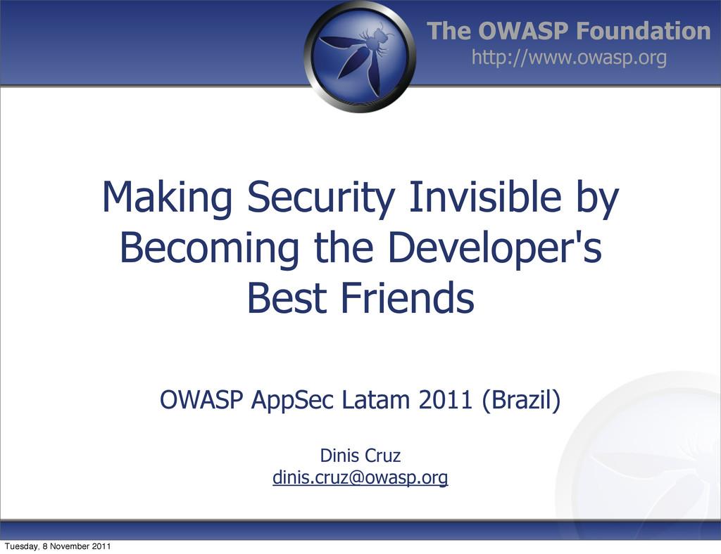 The OWASP Foundation http://www.owasp.org Makin...