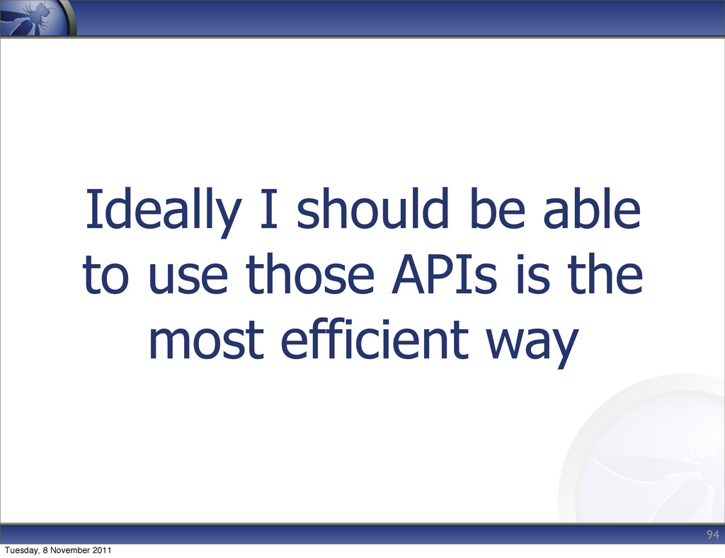 Ideally I should be able to use those APIs is t...