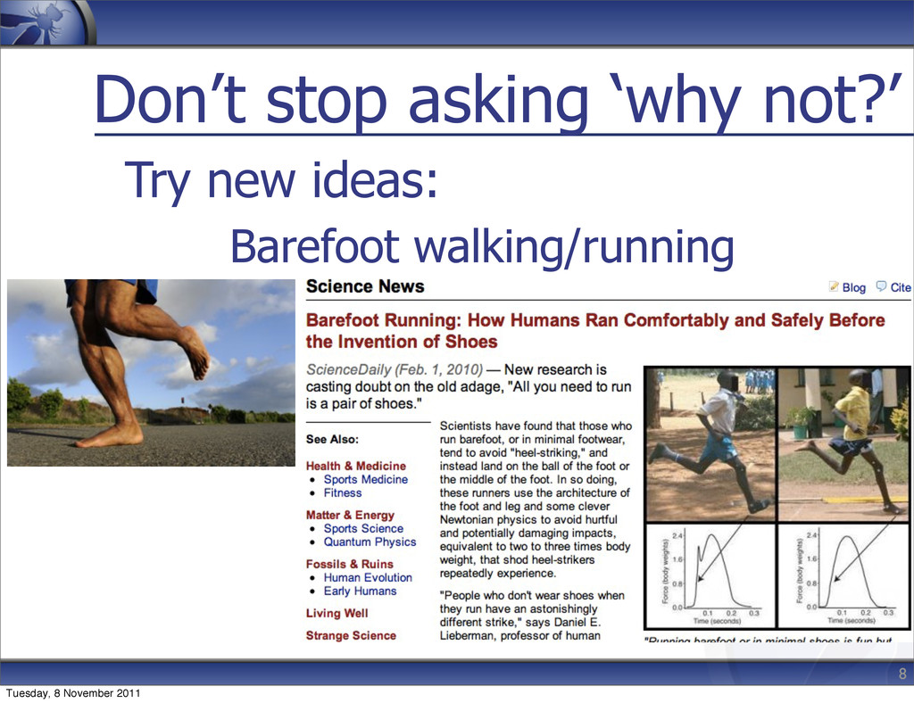 Don't stop asking 'why not?' Try new ideas: 8 B...