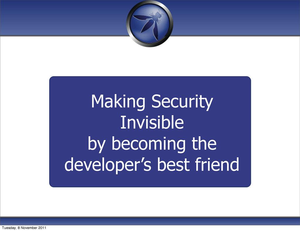 Making Security Invisible by becoming the devel...