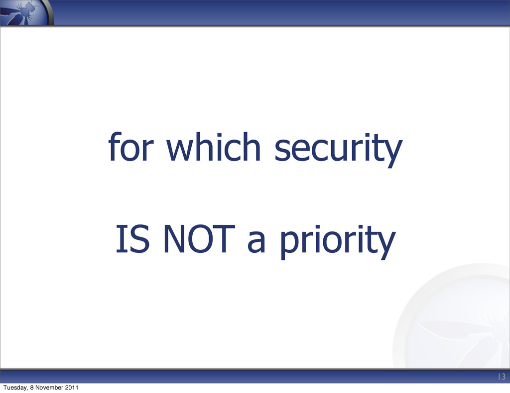 for which security IS NOT a priority 13 Tuesday...