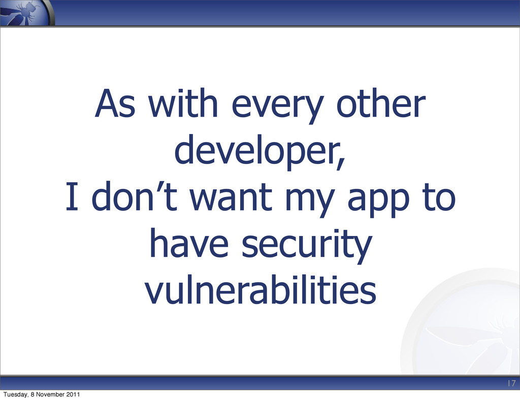As with every other developer, I don't want my ...