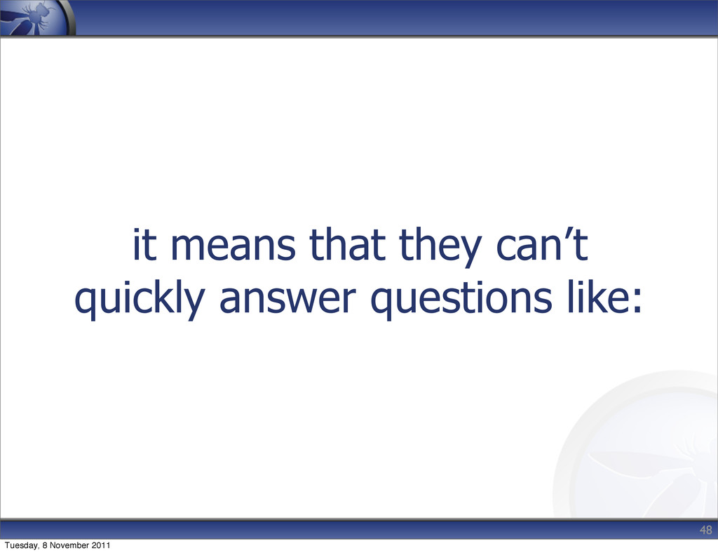 it means that they can't quickly answer questio...
