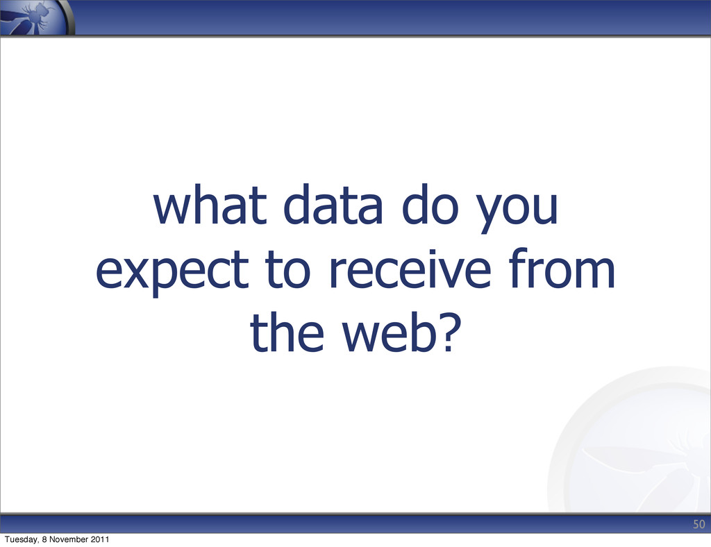 what data do you expect to receive from the web...