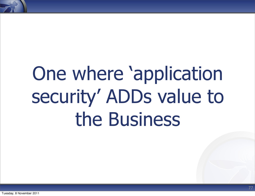 One where 'application security' ADDs value to ...