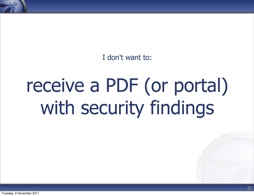 receive a PDF (or portal) with security finding...