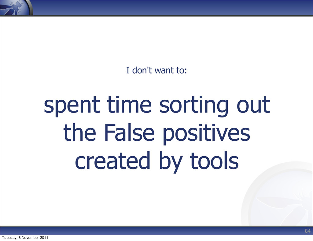 spent time sorting out the False positives crea...